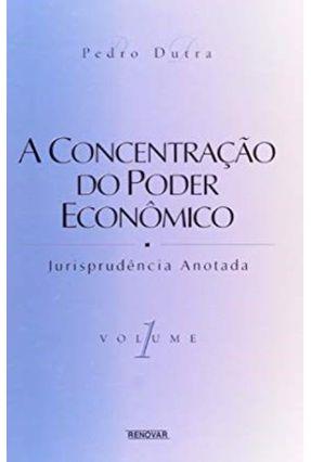 A Concentracao do Poder Economico  2 Vols - Dutra,Pedro | Hoshan.org