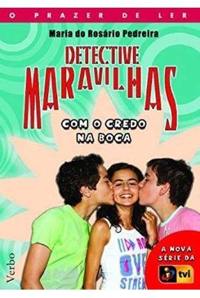 Detective Maravilhas Com Credo na Boca - Pedreira,Maria do Rosario pdf epub