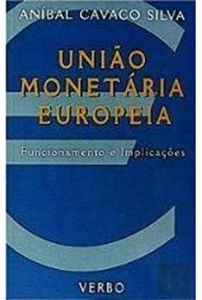 Uniao Monetaria Europeia - Silva,Anibal Cavaco pdf epub