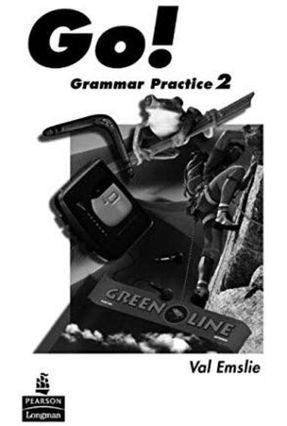 Go! Grammar Practice 2 - Emslie,Val | Hoshan.org