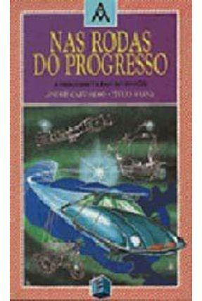 Nas Rodas do Progresso - Andre,Carvalho;tulio;; Viana; | Hoshan.org