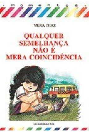 Qualquer Semelhanca Nao e Mera Coincidencia - Dias,Vera   Nisrs.org