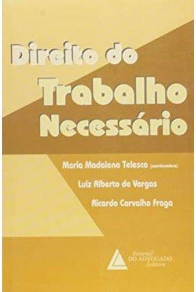 Direito do Trabalho Necessario - Telesca,Maria Helena   Hoshan.org
