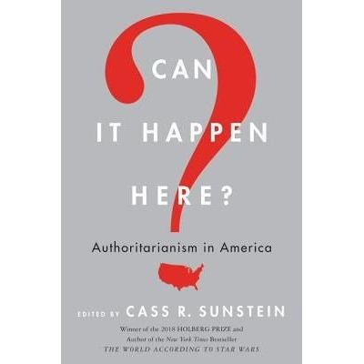Can It Happen Here? - Authoritarianism In America