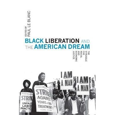 Black Liberation And The American Dream - The Struggle For Racial And Economic Justice