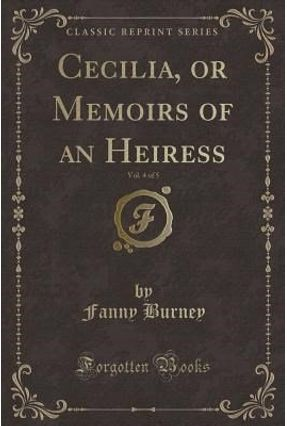 Cecilia, Or Memoirs Of An Heiress, Vol. 4 Of 5 (Classic Reprint) - Burney,Fanny | Hoshan.org