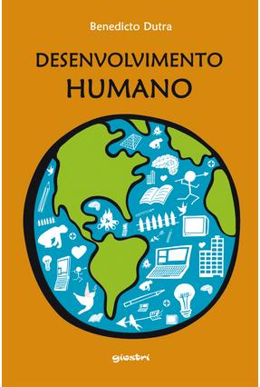 Desenvolvimento Humano - Dutra ,Benedicto | Nisrs.org