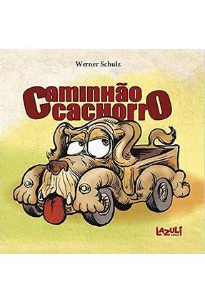 Caminhão Cachorro - Schulz,Werner pdf epub