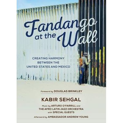 Fandango At The Wall - Creating Harmony Between The United States And Mexico