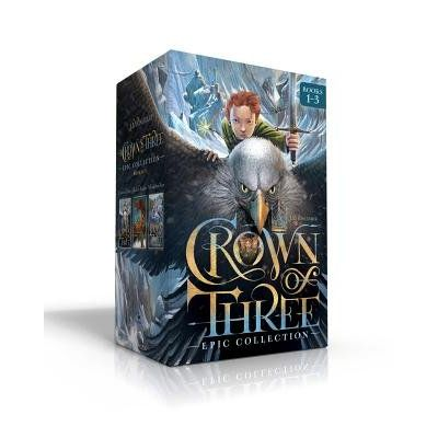 Crown Of Three Epic Collection Books 1-3 - Crown Of Three; The Lost Realm; A Kingdom Rises
