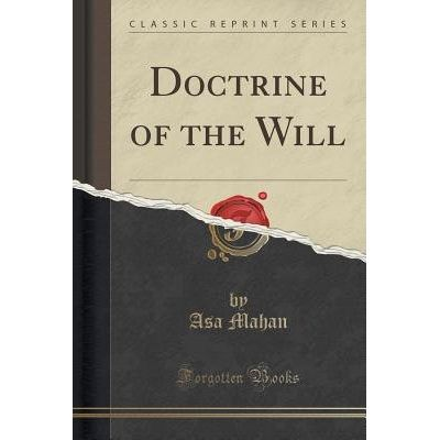 Doctrine Of The Will (Classic Reprint)