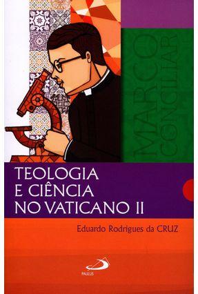 Teologia e Ciência No Vaticano II - Cruz,Eduardo Rodrigues da   Hoshan.org