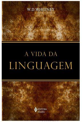 A Vida da Linguagem - Whitney,W. D.   Nisrs.org