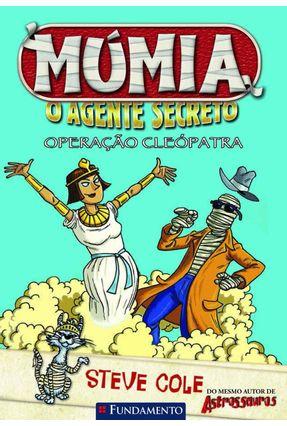 Múmia - o Agente Secreto - Operação Cleópatra - Cole,Steve pdf epub