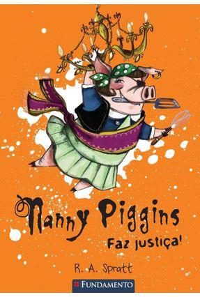 Nanny Piggins Faz Justiça - Spratt,R. A. | Tagrny.org