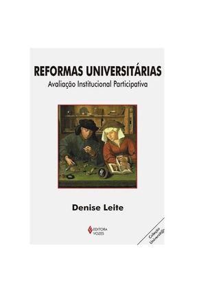 Reformas Universitárias - Avaliação Institucional Participativa - Leite,Denise | Tagrny.org