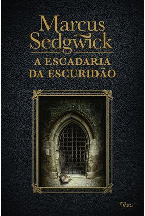 A Escadaria da Escuridão - Sedgwick,Marcus | Hoshan.org