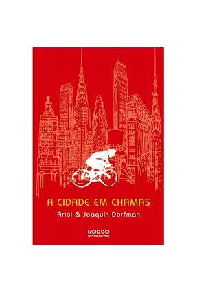 A Cidade em Chamas - Dorfman,Ariel Dorfman,Joaquín | Hoshan.org