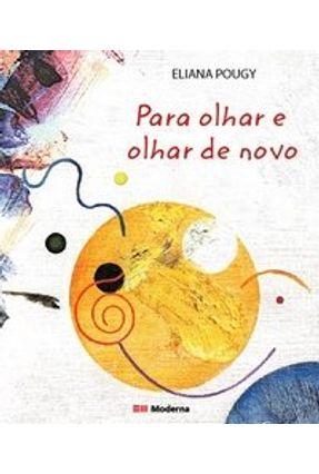 Para Olhar e Olhar de Novo - Pougy,Eliana Gomes Pereira | Tagrny.org