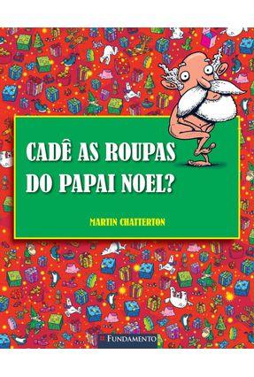 Cadê As Roupas do Papai Noel? - Chatterton,Martin   Nisrs.org