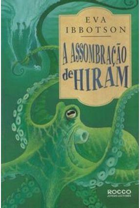 A Assombração de Hiram - Ibbotson,Eva | Hoshan.org