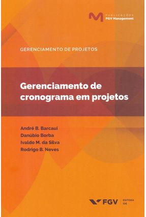 Gerenciamento De Cronograma Em Projetos - Barcaui,André B. Borba,Danúbio   Hoshan.org