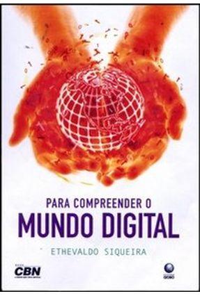 Para Compreender o Mundo Digital - Siqueira,Ethevaldo | Hoshan.org