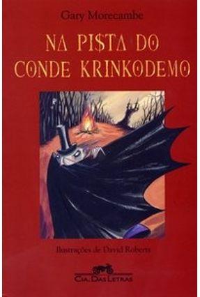 Na Pista de Conde Krinkodemo - Série as Lendarias Adagas de Drácula - Morecambe,Gary   Nisrs.org