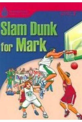 Slam Dunk For Mark - Level 3 - Foundations Reading Library - Waring,Rob Jamall,Maurice | Hoshan.org