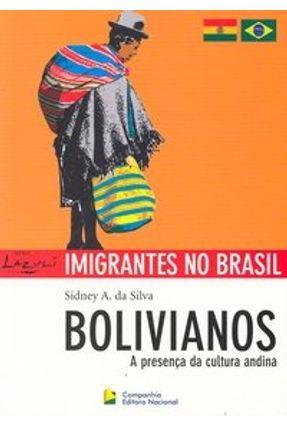 Bolivianos - A Presença da Cultura Andina - Série Lazuli Imigrantes no Brasil - Silva,Sidney A. Da   Hoshan.org