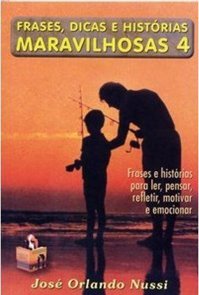 Frases , Dicas e Histórias Maravilhosas - 4 - Nussi,Jose Orlando pdf epub
