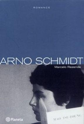 Arno Schimdt - Rezende,Marcelo | Tagrny.org