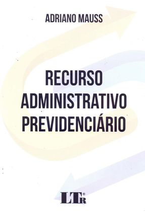 Recurso Administrativo Previdenciário - Mauss,Adriano | Tagrny.org