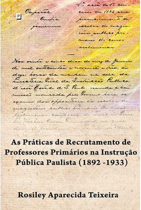 Os Concursos Públicos De Professores Primários Na Instrução Pública Paulista (1892 -1933) - Rosiley Aparecida Teixeira | Hoshan.org