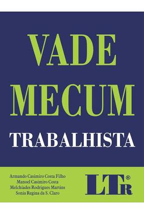 Usado - Vade Mecum Trabalhista - Martins,Melchíades Rodrigues Costa Filho ,Armando Casimiro Costa,Manoel Casimiro | Tagrny.org
