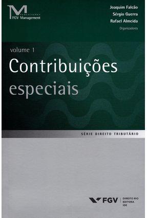 Contribuições Especiais - Vol. 1 - Série Direito Tributário - Almeida,Rafael Guerra,Sérgio Falcão,Joaquim pdf epub