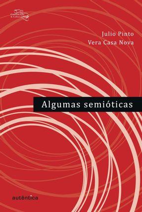 Algumas Semióticas - Pinto,Julio Nova,Vera Casa | Nisrs.org