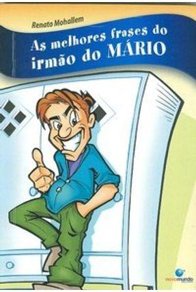 As Melhores Frases do Irmão do Mario - Mohallem,Renato | Hoshan.org
