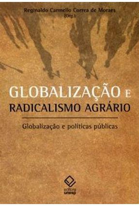 Globlalização e Radicalismo Agrário - Globalização e Políticas Públicas - Moraes,Reginaldo pdf epub