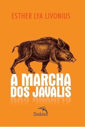 A Marcha Dos Javalis - Livonius ,Esther Lya pdf epub
