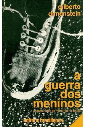 A Guerra Dos Meninos - Assassinatos de Menores No Brasil - Dimenstein,Gilberto | Hoshan.org