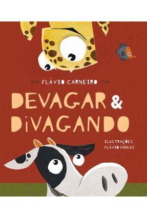 Devagar & Divagando - Carneiro,Flávio   Hoshan.org