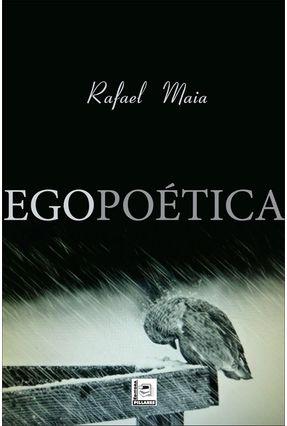Egopoética - Maia,Rafael | Tagrny.org