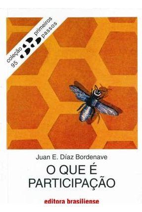 O Que é Participação - Col. Primeiros Passos - Bordenave,Juan Diaz   Tagrny.org