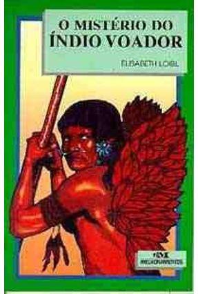 O Mistério do Índio Voador - Loibl,Elisabeth pdf epub