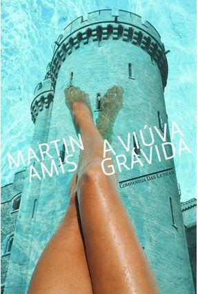 Viúva Grávida - Uma História Dos Bastidores - Amis,Martin pdf epub