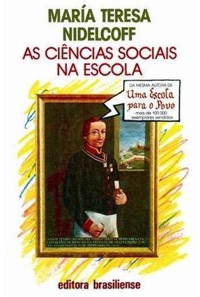 As Ciências Sociais Na Escola - Para Alunos - Nidelcoff,Maria Teresa | Tagrny.org