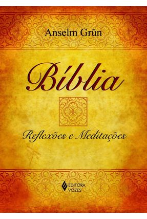 Bíblia - Reflexões e Meditações - Grün,Anselm pdf epub