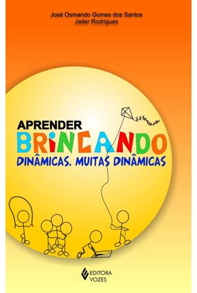 Aprender Brincando - Dinâmicas, Muitas Dinâmicas - Santos,Jose Osmando Gomes dos pdf epub