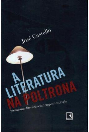 A Literatura na Poltrona - Castello,Jose   Tagrny.org